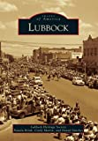 img - for Lubbock (Images of America Series) (Images of America (Arcadia Publishing)) book / textbook / text book