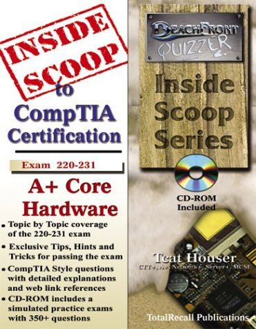 InsideScoop to CompTIA A+ Core Hardware Exam 220-231 (With BFQ CD-ROM Exam)