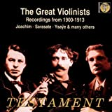 Classical Music : The Great Violinists: Recordings from 1900-1913