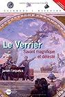 Le Verrier : Savant magnifique et detesté par Lequeux