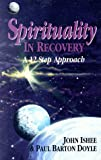 img - for Spirituality in Recovery: A 12 Step Approach book / textbook / text book