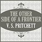 The Other Side of a Frontier | V. S. Pritchett