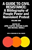 img - for A Guide to Civil Resistance: A Bibliography of People Power and Nonviolent Protest, Volume One book / textbook / text book
