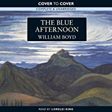 The Blue Afternoon Audiobook by William Boyd Narrated by Lorelei King