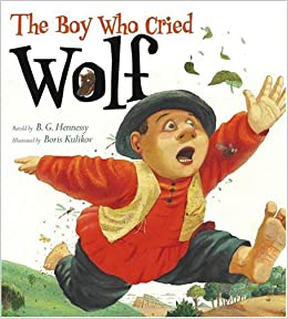 The Boy Who Cried Wolf: B. G. Hennessy, Boris Kulikov: 9780689874338