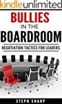 Bullies In The Boardroom: Negotiation...