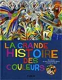 """Afficher """"La Grande histoire des couleurs"""""""