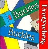 Buckles Buckles Everywhere