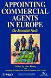 Appointing Commercial Agents in Europe (Essential Facts) (0471964387) by Roney, Alex