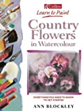 img - for Country Flowers in Watercolour (Collins Learn to Paint Series) book / textbook / text book