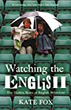 Watching the English - The Hidden Rules of English Behaviour (0340818867) by Fox, Kate