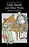 Lady Susan and Other Works (Wordsworth Classics)