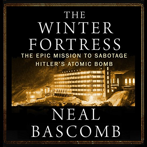 Download The Winter Fortress: The Epic Mission to Sabotage Hitler's Atomic Bomb