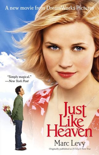 Just Like Heaven Movie Tie-in: A Novel, Marc Levy