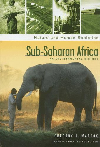 Sub-Saharan Africa: An Environmental History (Nature and Human Societies Series)
