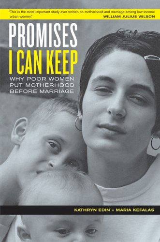 Promises I Can Keep: Why Poor Women Put Motherhood Before...