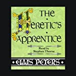 The Heretic's Apprentice (       UNABRIDGED) by Ellis Peters Narrated by Stephen Thorne