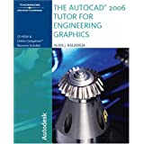 The AutoCAD 2006 Tutor for Engineering Graphics ~ Alan J. Kalameja