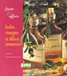Faire et Offrir : Huiles, vinaigres e...