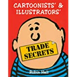 Cartoonists' and Illustrators' Trade Secretsby Robin Hall