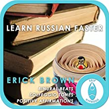 Learn Russian Faster: Master a Foreign Language (Self-Hypnosis and Meditation) Discours Auteur(s) : Erick Brown