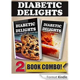 Your Favorite Foods - All Sugar-Free Part Two and Sugar-Free Freezer Recipes: 2 Book Combo (Diabetic Delights) (English Edition)