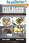 Five Alarm Leadership: From the Fireh...