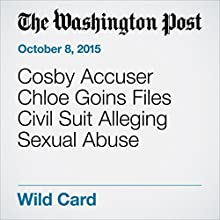 Cosby Accuser Chloe Goins Files Civil Suit Alleging Sexual Abuse (       UNABRIDGED) by Soraya Nadia McDonald Narrated by Sam Scholl