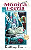 Knitting Bones (A Needlecraft Mystery) (0425223019) by Ferris, Monica