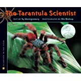The Tarantula Scientist (Scientists in the Field Series)