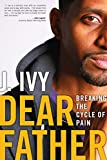 Dear Father: Breaking the Cycle of Pain