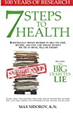 7 Steps to Health: Scientifically proven methods to help you stop, reverse, and even cure disease without the use of drugs, pills or surgery.