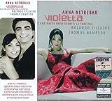 Netrebko Anna Anna Netrebko, Rolando Villazon. Arias and Duets From Verdi`s la Traviata Konzertvereinigung Wiener