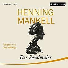 Der Sandmaler Hörbuch von Henning Mankell Gesprochen von: Axel Milberg