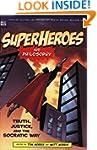 Superheroes and Philosophy: Truth, Ju...