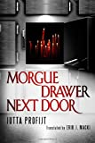 Morgue Drawer Next Door (Morgue Drawer series Book 2)