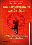 Die Körpersprache des Datings: Der FBI-Agent erklärt, wie Sie Zuneigung erkennen und beeinflussen