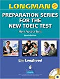 Longman preparation series for the new TOEIC test:more practice tests