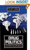 Drug Politics: Dirty Money and Democracies (International and Security Affairs Series)