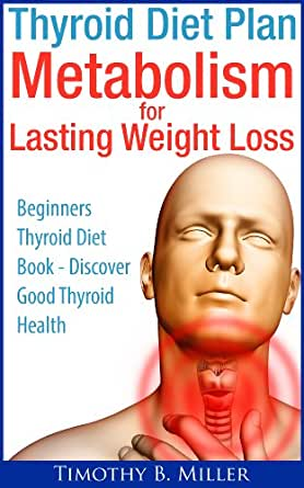 Thyroid Diet Plan Metabolism for Lasting Weight Loss ...