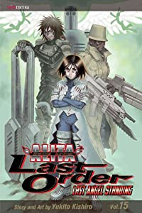 Battle Angel Alita: Last Order, Vol. 15 by Yukito Kishiro