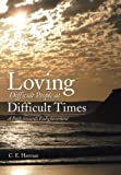 Loving Difficult People at Difficult Times: A Path Towards Enlightenment