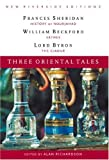 Three Oriental Tales: The History of Nourjahad, Vathek, and The Giaour (New Riverside Editions) (0618107312) by Sheridan, Frances