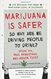 img - for Marijuana is Safer: So Why Are We Driving People to Drink? 2nd Edition 2nd edition by Fox, Steve, Armentano, Paul, Tvert, Mason (2013) Paperback book / textbook / text book