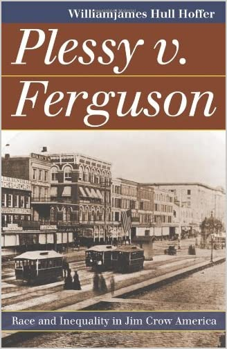 Plessy v. Ferguson : race and inequality in Jim Crow America