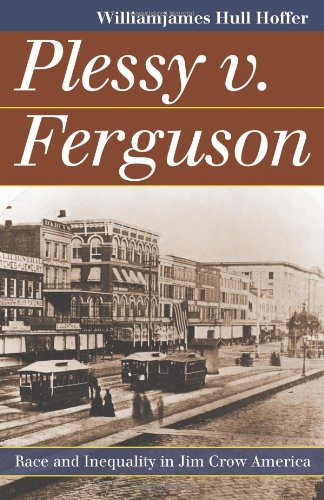 Plessy v. Ferguson: Race and Inequality in Jim Crow America...