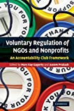 img - for Voluntary Regulation of NGOs and Nonprofits: An Accountability Club Framework book / textbook / text book
