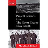 Project Lessons from the Great Escape (Stalag Luft III)by Mark Kozak-Holland