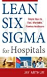 Lean Six Sigma for Hospitals: Simple...