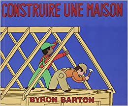 Construire une maison byron barton 9782211086714 books - Construire une maison ...